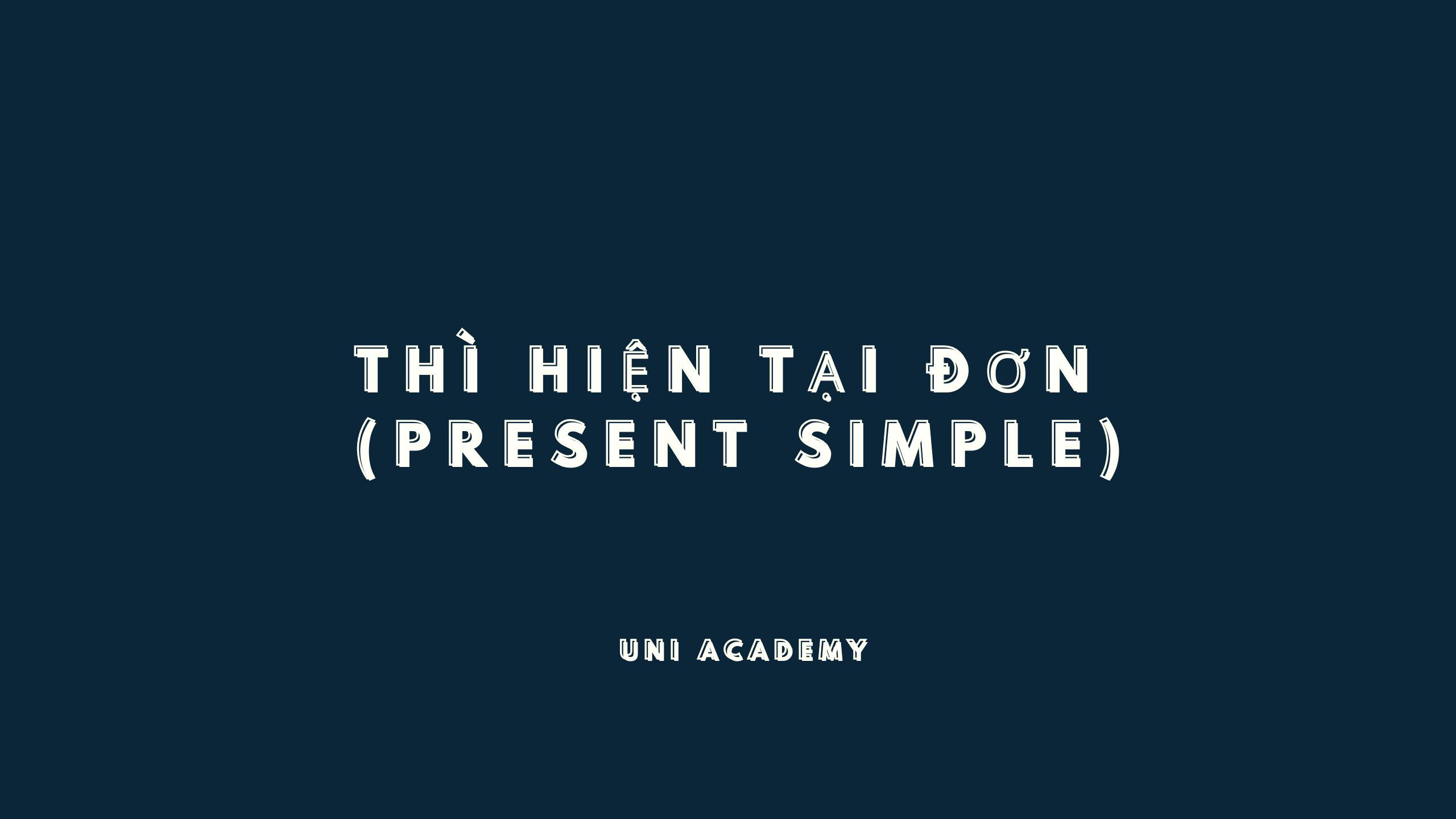 Thì Hiện tại đơn (Present simple) trong tiếng Anh