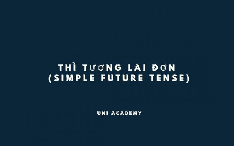 Thì tương lai đơn (Simple future tense) trong tiếng Anh