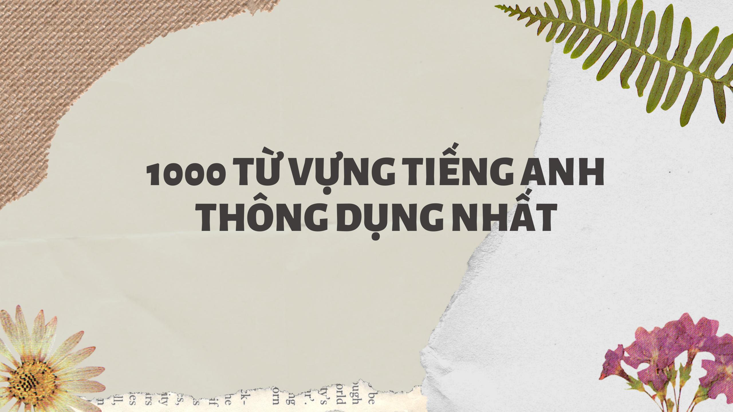 1000 từ vựng tiếng Anh thông dụng nhất