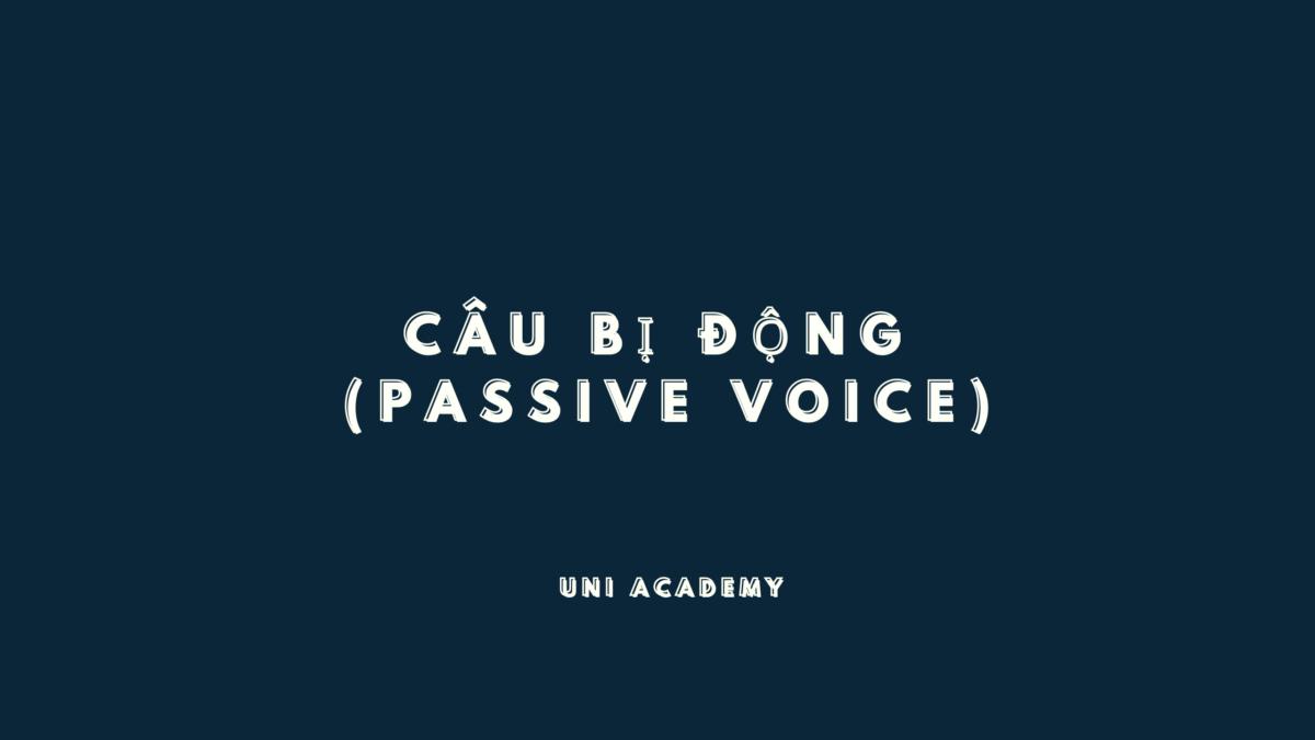 Câu bị động (Passive Voice) trong tiếng Anh