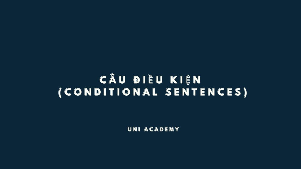 Các loại Câu điều kiện (Conditional sentences) trong tiếng Anh