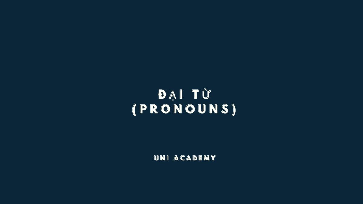Đại từ (Pronouns) trong tiếng Anh