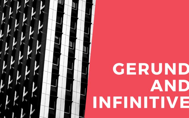 Các dạng thức của động từ (Gerund and Infinitive) trong tiếng Anh