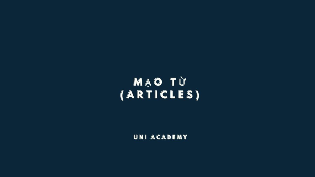 Cách dùng Mạo từ (Articles) trong tiếng Anh
