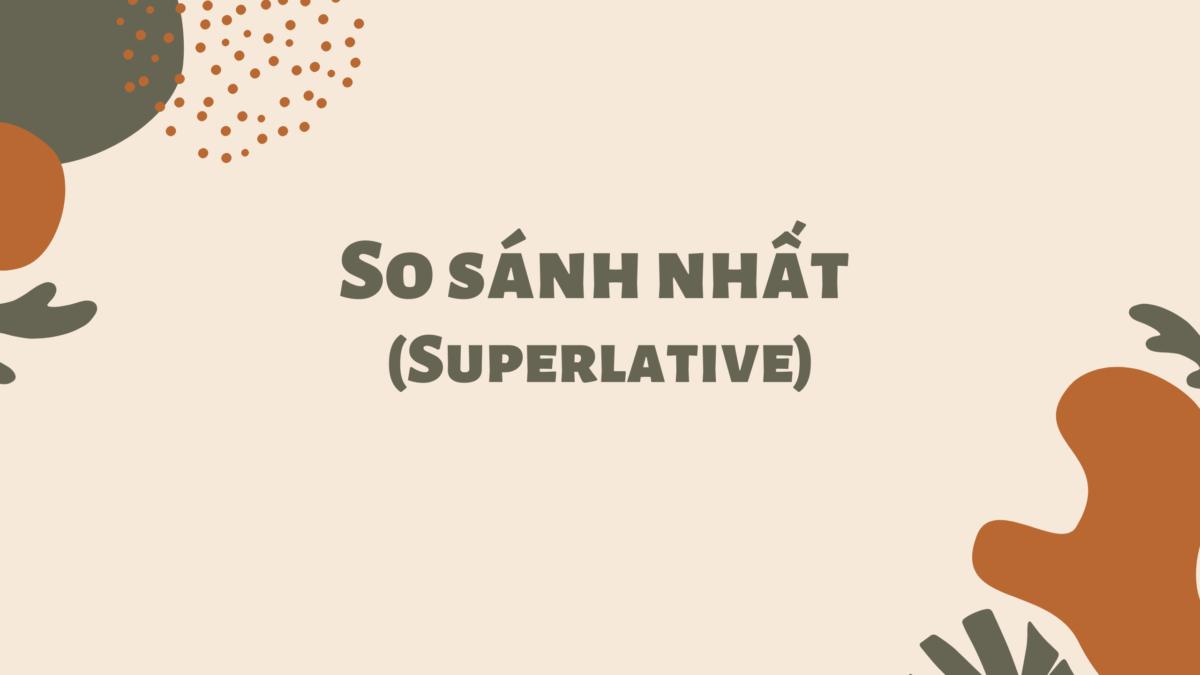 So sánh nhất (Superlative) trong tiếng Anh