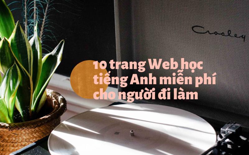 10-trang-web-hoc-tieng-anh-mien-phi-cho-nguoi-di-lam