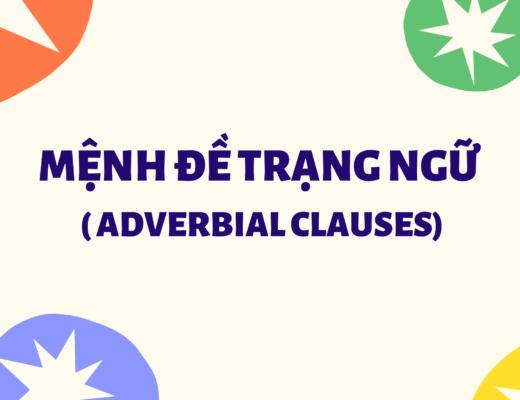 Mệnh đề trạng ngữ ( Adverbial clauses) trong tiếng Anh
