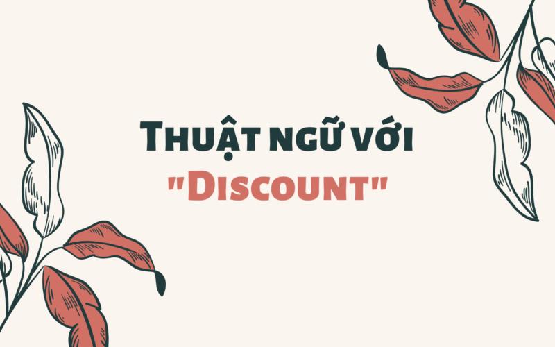 """Thuật ngữ với """"Discount"""""""