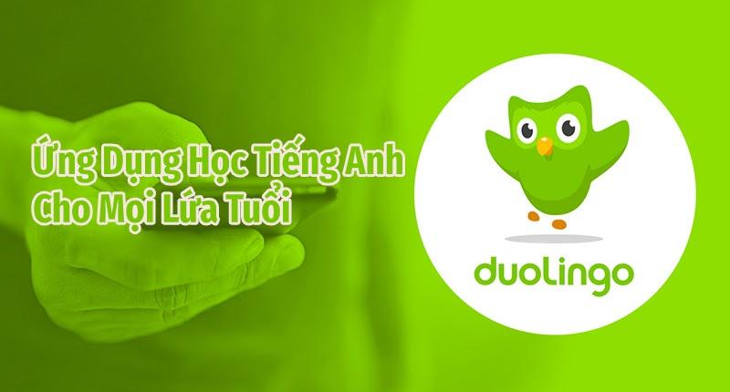 Duolingo - Ứng dụng học tiếng anh làm xiêu đảo hàng triệu người dùng