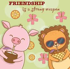 Friendship is a strong weapon