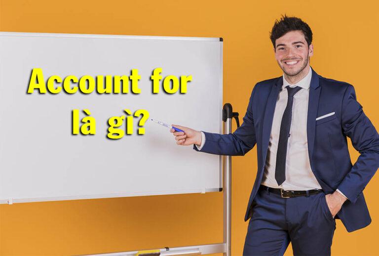 Account for - Cấu trúc và cách dùng